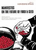 Manifestos on the Future of Food and Seed, , 0896087778
