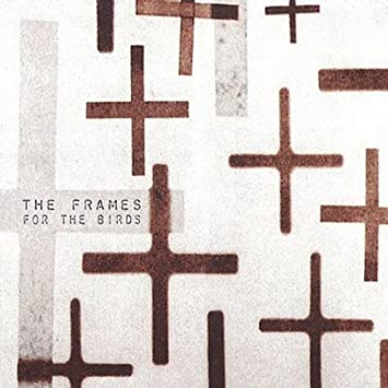 The Frames - For the Birds - Amazon.com Music