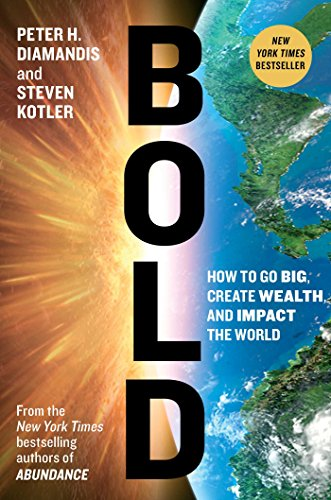 Pdf Engineering Bold: How to Go Big, Create Wealth and Impact the World