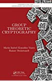 Group Theoretic Cryptography (Cryptography and Network Security)
