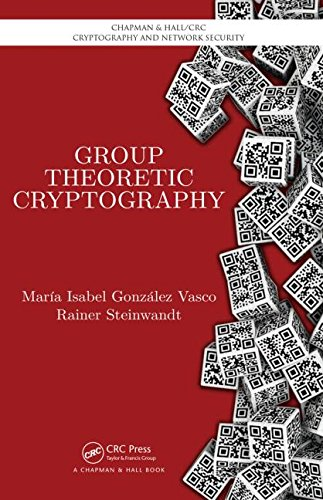 Group Theoretic Cryptography (Chapman & Hall/CRC Cryptography and Network Security Series)