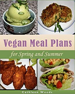 Vegan Meal Plans for Spring and Summer by [Woods, Cathleen]