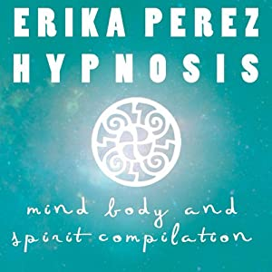 La mente, el Cuerpo, y el Espíritu Colección Española de Hipnosis [Mind, Body, and Spirit Spanish Hypnosis Collection] Speech