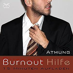 Burnout Hilfe - 15 Minuten Aufladen Hörbuch