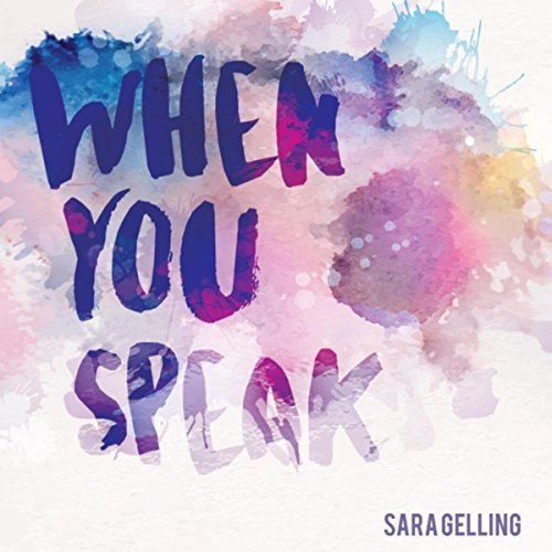 Sara Gelling - When You Speak (2018)