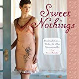 Sweet Nothings: Handmade Camis, Undies & Other Unmentionables