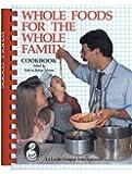 Whole Foods for the Whole Family: La Leche League International Cookbook (Plume)