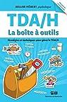 TDA/H : La boîte à outils par Ariane