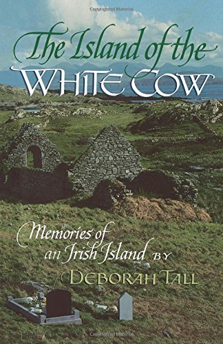 The Island of the White Cow; Memories of an Irish Island (English and Irish Edition): Memories of an Irish Island
