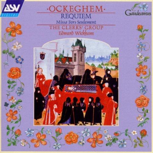 Ockeghem: Requiem; Missa Fors Seulement by Gaudeamus