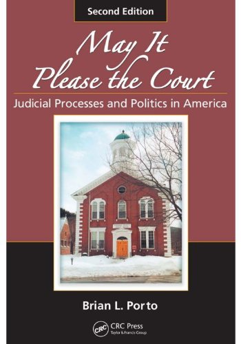 May It Please the Court: Judicial Processes and Politics in America, Second Edition Pdf