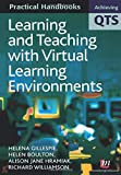 Learning and Teaching with Virtual Learning Environments (Achieving QTS Practical Handbooks Series)