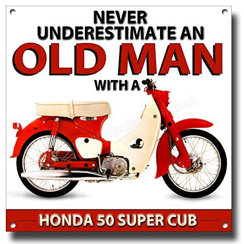 VINTAGE SIGN DESIGNS Never Underestimate an Old Man with a Honda 50 Super Cub