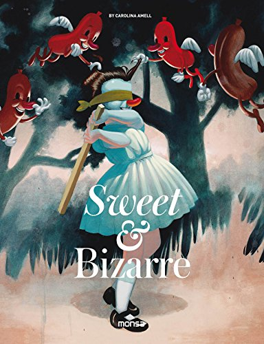 Sweet & Bizarre: The Pop Surrealism Movement (English and Spanish Edition)