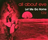 Let Me Go Home 2 by All About Eve (2004-07-06)