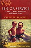 img - for Senior Service: A Story of Riches, Revolution and Violent Death book / textbook / text book