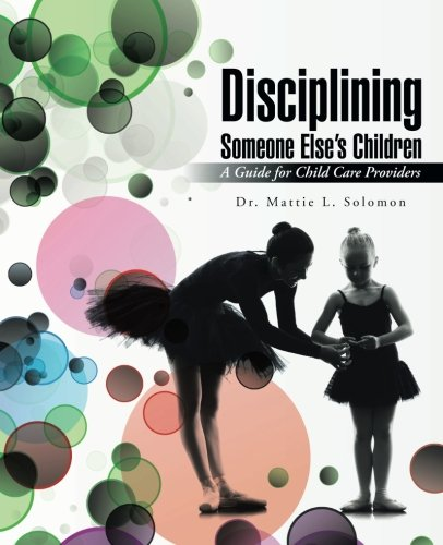 Disciplining Someone Else's Children: A Guide for Child Care Providers PDF ePub fb2 ebook