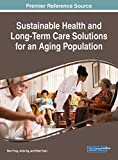 Sustainable Health and Long-Term Care Solutions for an Aging Population