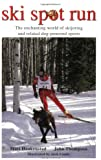 Ski Spot Run: The Enchanting World of Skijoring and Related Dog-Powered Sports