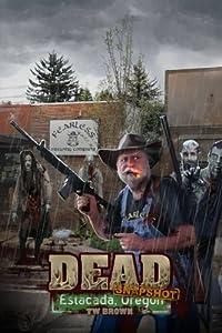 DEAD: Snapshot -- Estacada, Oregon (Volume 5)