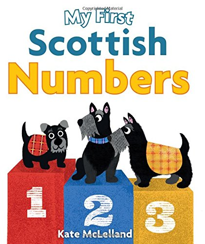 My First Scottish Numbers (Wee Kelpies) (Ye Cannae Shove Yer Granny Off A Bus)