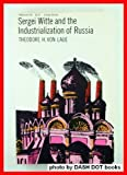Sergei Witte and the Industrialization of Russia 9780689701962