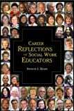 Career Reflections of Social Work Educators, Zeiger, Spencer, 193347839X