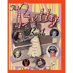 Image: The Betty Book: A Celebration of Capable Kind o' Gal, by Elizabeth 'Betty' Albright. Publisher: Touchstone; 1st Thus. edition (May 5, 1997)