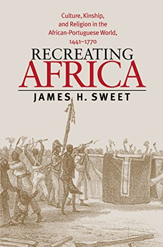 Recreating Africa: Culture, Kinship, and Religion in the...