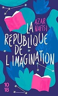 La République de l'imagination : comment les livres forgent une nation, Nafisi, Azar