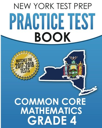 NEW YORK TEST PREP Practice Test Book Common Core Mathematics Grade 4: Covers the Common Core Learning Standards (CCLS)