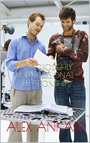 A Thoroughly Unprofessional Relationship (Who's The Boss? Book 1)