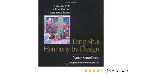 top 10 feng shui tips cre. Feng Shui: Harmony By Design: Nancy SantoPietro, Lin Yun: 9780399522390: Amazon.com: Books Top 10 Shui Tips Cre