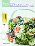 DIY Bride: Beautiful Bouquets, Khris Cochran, 1621137678