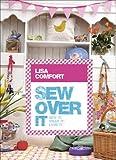 Sew Over It: Sew it, wear it, love it