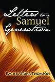 Letters to a Samuel Generation, Rachel Starr Thomson, 1927658160