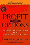 Profit with Options, Lawrence G. McMillan and Marketplace Books Staff, 0471225312