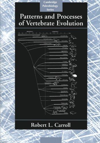 Patterns and Processes of Vertebrate Evolution (Cambridge Paleobiology Series)
