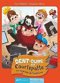 Dent-Dure et Courtepatte au royaume de Toutécran par Yann Walcker