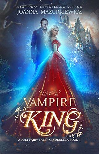 Vampire King (Adult Fairy Tale, Cinderella #1) (Adult Fairytale)