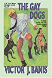 The Gay Dogs, Victor J. Banis, 1434400190