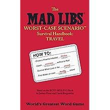 The Mad Libs Worst-Case Scenario Survival Handbook: Travel