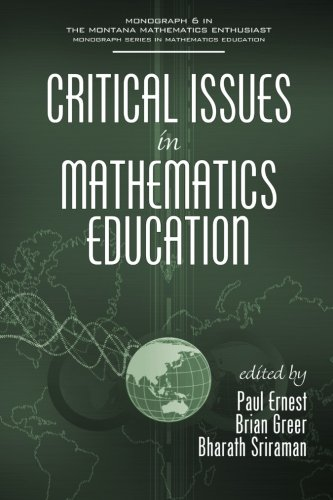 Critical Issues in Mathematics Education (The Montana Mathematics Enthusiast Monograph Series in Mathematics Education)