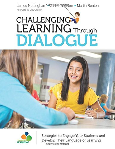 Challenging Learning Through Dialogue: Strategies to Engage Your Students and Develop Their Language of Learning (Corwin Teaching Essentials)