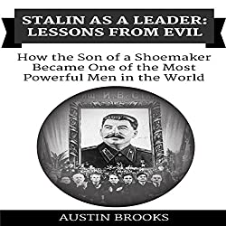Stalin as a Leader: Lessons from Evil