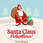 Santa Claus Adventures! | Arnie Lightning