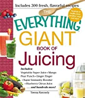 The Everything Giant Book of Juicing Front Cover