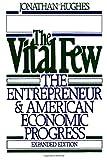 The Vital Few: The Entrepreneur and American Economic Progress (Galaxy Book)