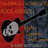 img - for Take a Walk on the Dark Side: Rock and Roll Myths, Legends, and Curses book / textbook / text book