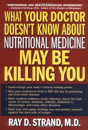 What Your Doctor Doesn't Know About Nutritional Medicine May Be Killing You pdf epub